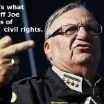 Poor Sheriff Joe Arpaio