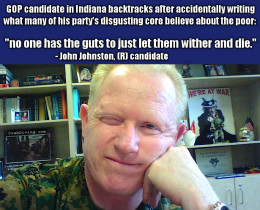 vile John Johnston GOP Indiana poor should wither and die