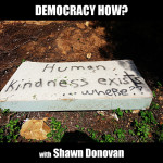 Democracy How podcast with Shawn Donovan on CrabDiving Network