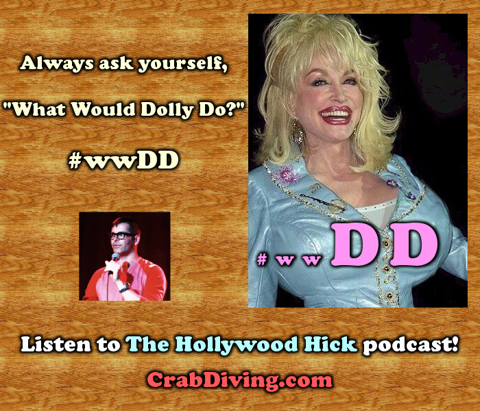 What Would Dolly Do - Hollywood Hick promo - crabdiving